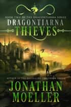 Dragontiarna: Thieves ebook by Jonathan Moeller