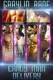 Candy Man Delivery Series Anthology - Candy Man Delivery, #7 ebook by Graylin Fox,Graylin Rane