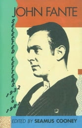 John Fante Selected Letters 1932-1981 ebook by John Fante