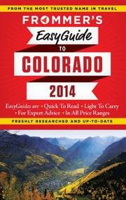 Frommer's EasyGuide to Colorado 2014 ebook by Eric Peterson