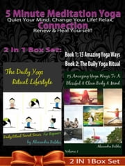 5 Minute Meditation Yoga Connection: Quiet Your Mind - 5 Minute Meditation Yoga Connection: Quiet Your Mind ebook by Juliana Baldec
