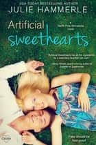 Artificial Sweethearts ebook by Julie Hammerle