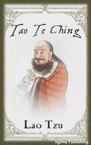 Tao Te Ching (Illustrated + Audiobook Download Link + Active TOC) ebook by Lao Tzu