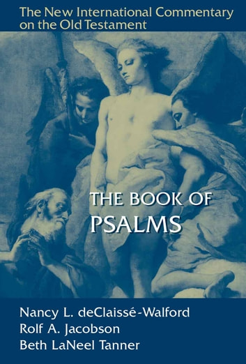 The Book of Psalms ebook by Rolf A. Jacobson,Beth LaNeel Tanner,Nancy L. deClaisse-Walford