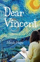 Dear Vincent ebook by Mandy Hager