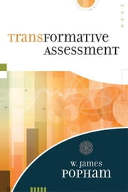 Transformative Assessment ebook by Popham, W. James