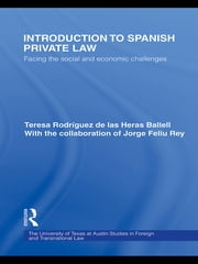 Introduction to Spanish Private Law - Facing the Social and Economic Challenges ebook by Teresa Rodriguez de las Heras Ballell