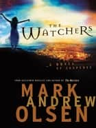 Watchers, The (Covert Missions Book #1) ebook by Mark Andrew Olsen