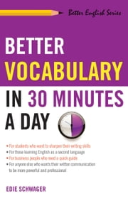 Better Vocabulary in 30 Minutes a Day ebook by Edie Schwager