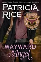 Wayward Angel - Rogues and Desperadoes #4 ebook by