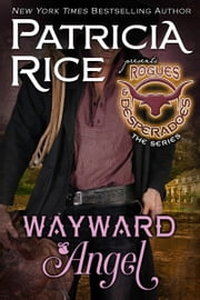 Wayward Angel - Rogues and Desperadoes #4 ebook by Patricia Rice