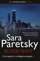 Blood Shot - V.I. Warshawski 5 ebook by Sara Paretsky
