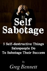 Self Sabotage: ebook by Greg Bennett