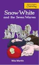 Snow White and the Seven Warves ebook by Nita Martin, Ashley P. Martin