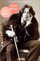 Works Of Oscar Wilde ebook by Oscar Wilde