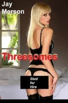 Threesomes: Stud for Hire ebook by Jay Merson