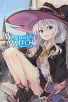 Wandering Witch: The Journey of Elaina, Vol. 1 (light novel) ebook by Jougi Shiraishi, Azure