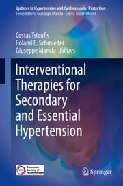 Interventional Therapies for Secondary and Essential Hypertension ebook by Costas Tsioufis,Roland Schmieder,Giuseppe Mancia
