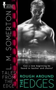 Rough Around the Edges ebook by L.M. Somerton