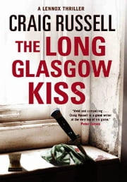 The Long Glasgow Kiss ebook by Craig Russell