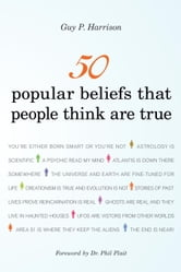 50 Popular Beliefs That People Think Are True ebook by Guy P. Harrison