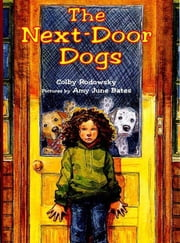 The Next-Door Dogs ebook by Colby Rodowsky,Amy June Bates