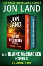 The Blaine McCracken Novels Volume Two - The Omicron Legion and The Vengeance of the Tau ebook by