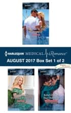 Harlequin Medical Romance August 2017 - Box Set 1 of 2 - An Anthology ebook by Annie O'Neil, Lucy Ryder