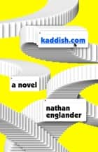 Kaddish.com - A novel ebook by Nathan Englander