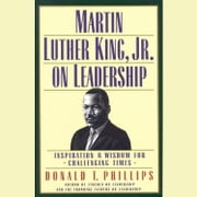 Martin Luther King Jr., on Leadership - Inspiration and Wisdom for Challenging Times audiobook by Donald T. Phillips