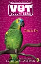 Time to Fly #10 ebook by Laurie Halse Anderson