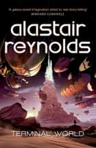 Terminal World ebook by Alastair Reynolds