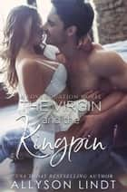 The Virgin and The Kingpin - The Love Equation, #4 ebook by Allyson Lindt