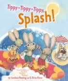 Tippy-Tippy-Tippy, Splash! - with audio recording ebook by Candace Fleming, G. Brian Karas