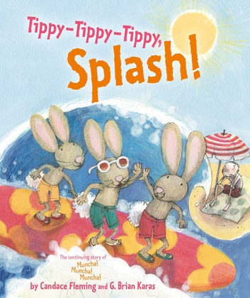 Tippy-Tippy-Tippy, Splash! - with audio recording ebook by Candace Fleming