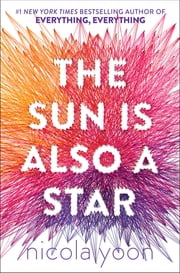 The Sun Is Also a Star ebook by Nicola Yoon