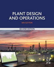 Plant Design and Operations ebook by Ian Sutton