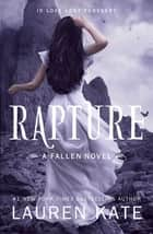 Rapture - Book 4 of the Fallen Series ebook by