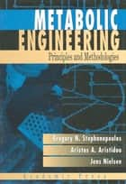 Metabolic Engineering ebook by George Stephanopoulos,Aristos A. Aristidou,Jens Nielsen