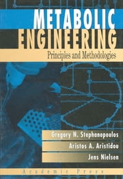 Metabolic Engineering - Principles and Methodologies ebook by George Stephanopoulos, Aristos A. Aristidou, Jens Nielsen