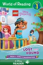 World of Reading: LEGO Disney Princess: Lost and Found - Level 1 ebook by Disney Book Group