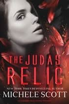 The Judas Relic - Evangeline Heart Thrillers Book 2 ebook by Michele Scott
