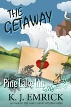 The Getaway - Pine Lake Inn, #5 ebook by K.J. Emrick