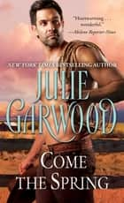 Come the Spring ebook by Julie Garwood