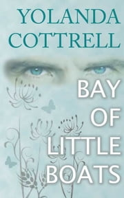 Bay of Little Boats ebook by Yolanda Cottrell