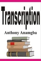 Transcription ebook by Anthony Anamgba
