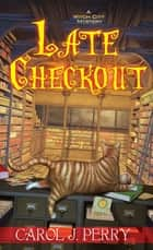 Late Checkout ebook by Carol J. Perry
