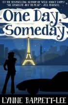 One Day Someday Ebook di Lynne Barrett-Lee