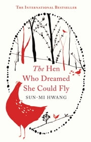The Hen Who Dreamed She Could Fly ebook by Sun-mi Hwang