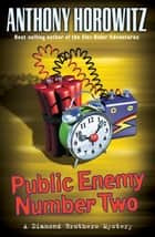 Public Enemy Number Two ebook by Anthony Horowitz